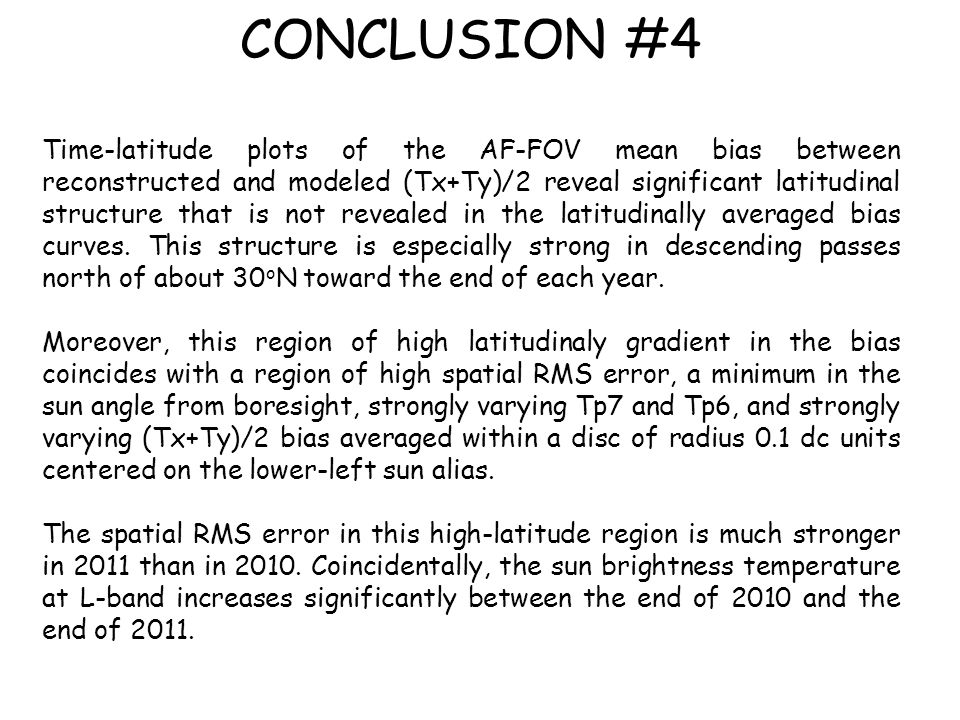 CONCLUSION #4 Time-latitude plots of the AF-FOV mean bias between reconstructed and modeled (Tx+Ty)/2 reveal significant latitudinal structure that is not revealed in the latitudinally averaged bias curves.