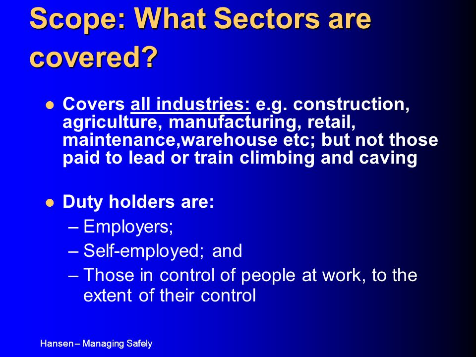 Covers all industries: e.g. construction, agriculture, manufacturing, retail, maintenance,warehouse etc; but not those paid to lead or train climbing