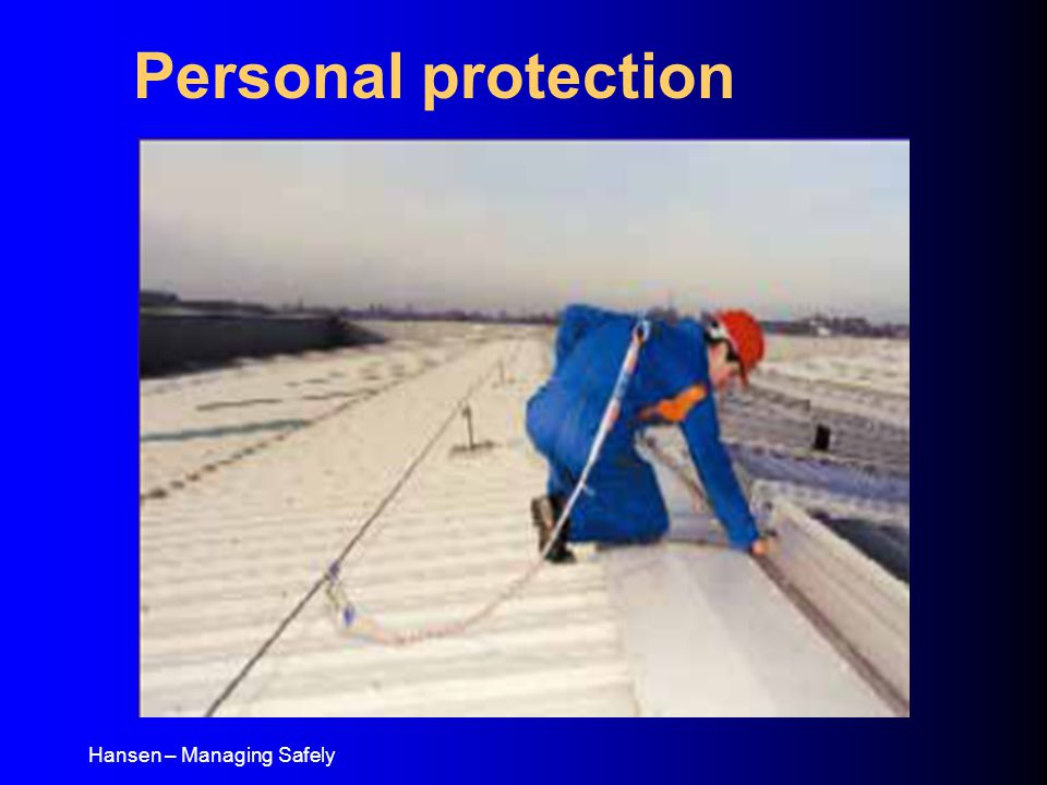 Hansen – Managing Safely Personal protection