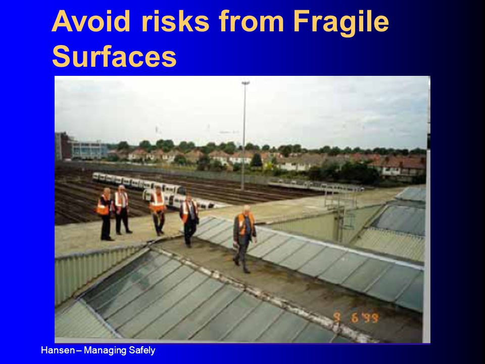 Hansen – Managing Safely Avoid risks from Fragile Surfaces