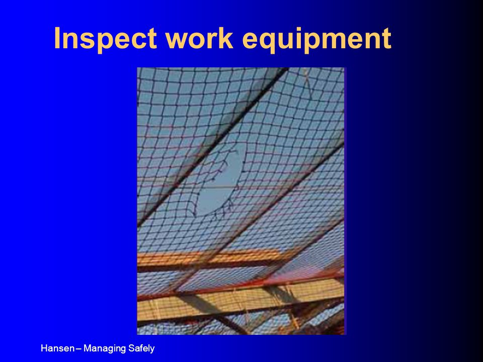 Hansen – Managing Safely Inspect work equipment