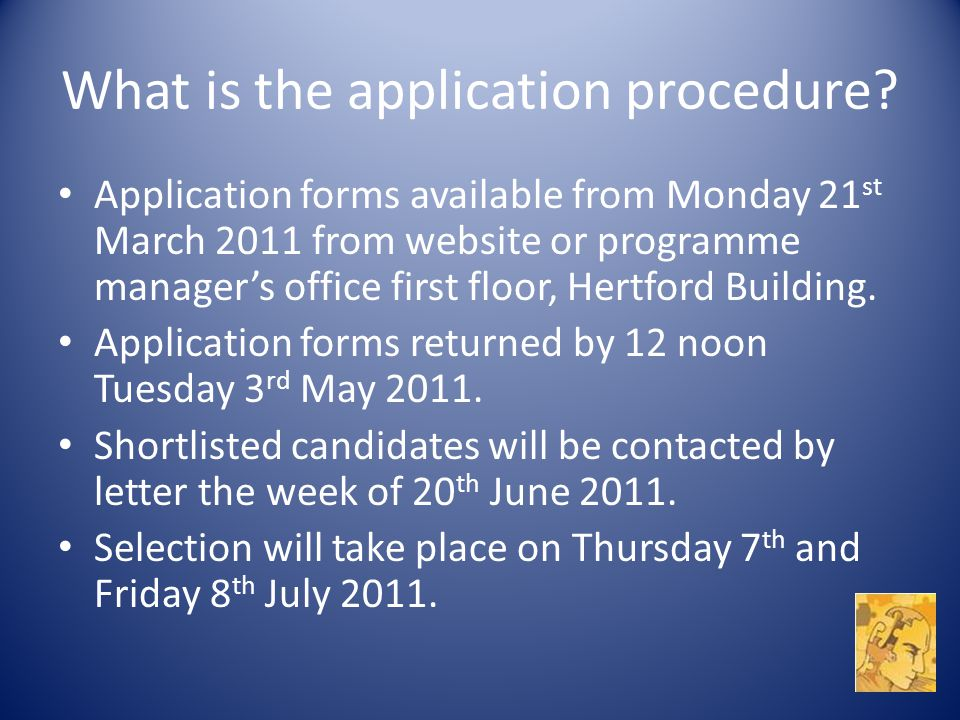 What is the application procedure.