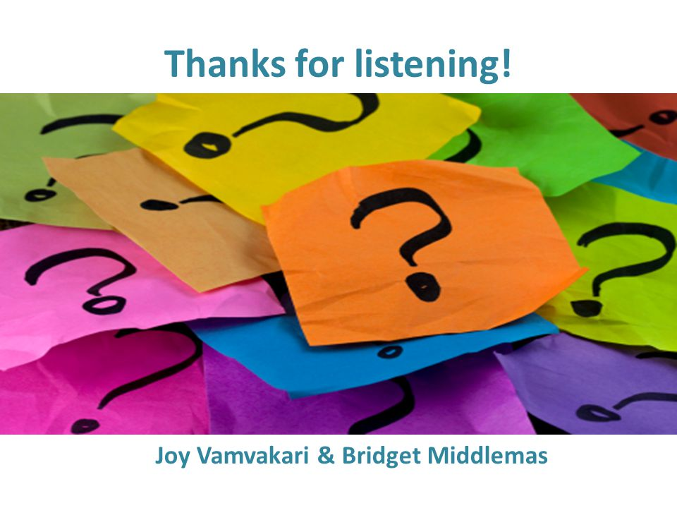 Thanks for listening! Joy Vamvakari & Bridget Middlemas