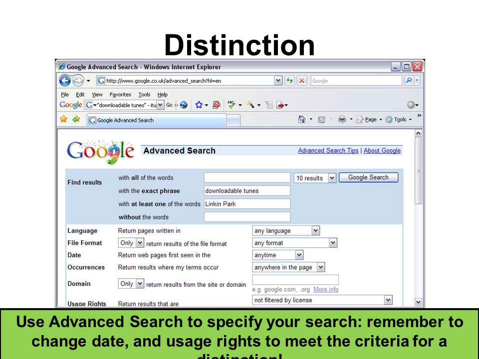 Distinction Use Advanced Search to specify your search: remember to change date, and usage rights to meet the criteria for a distinction!