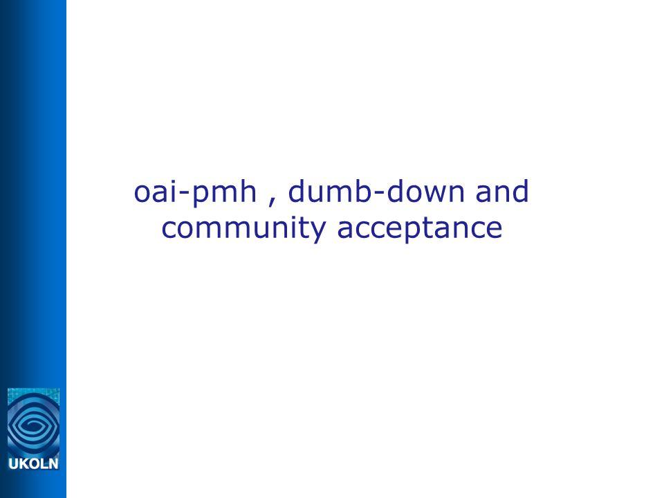 oai-pmh, dumb-down and community acceptance