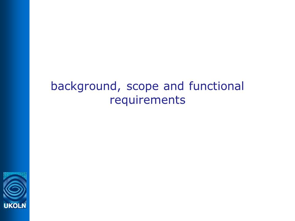 background, scope and functional requirements
