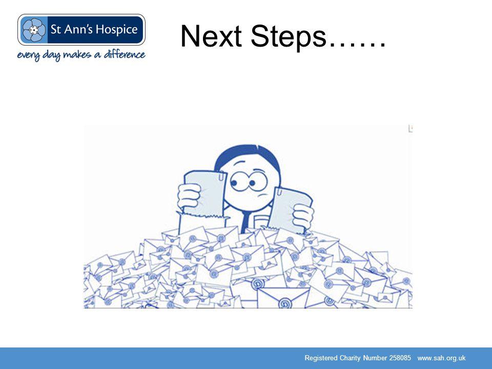 Registered Charity Number 258085 www.sah.org.uk Next Steps……