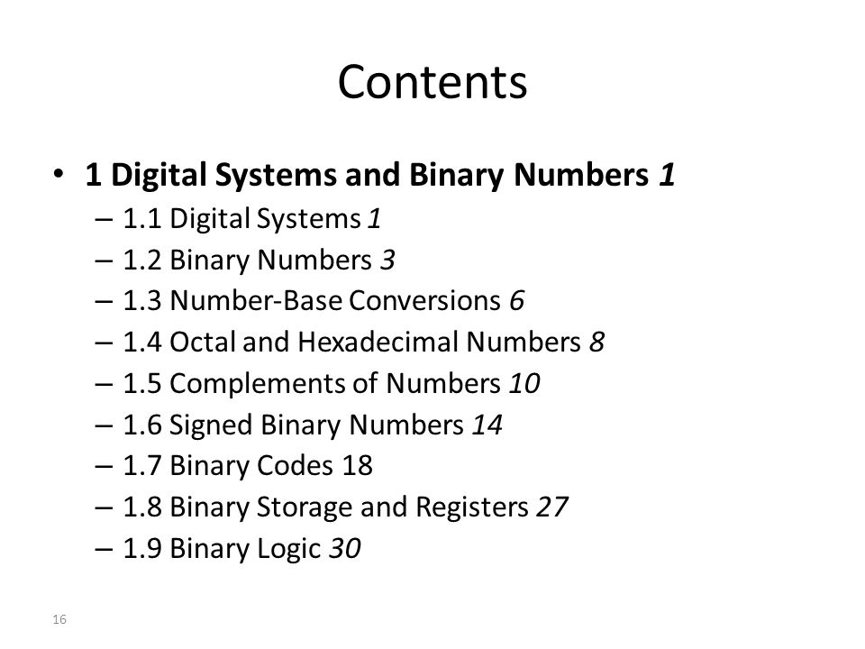 Contents 1 Digital Systems and Binary Numbers 1 – 1.1 Digital Systems 1 – 1.2 Binary Numbers 3 – 1.3 Number‐Base Conversions 6 – 1.4 Octal and Hexadec