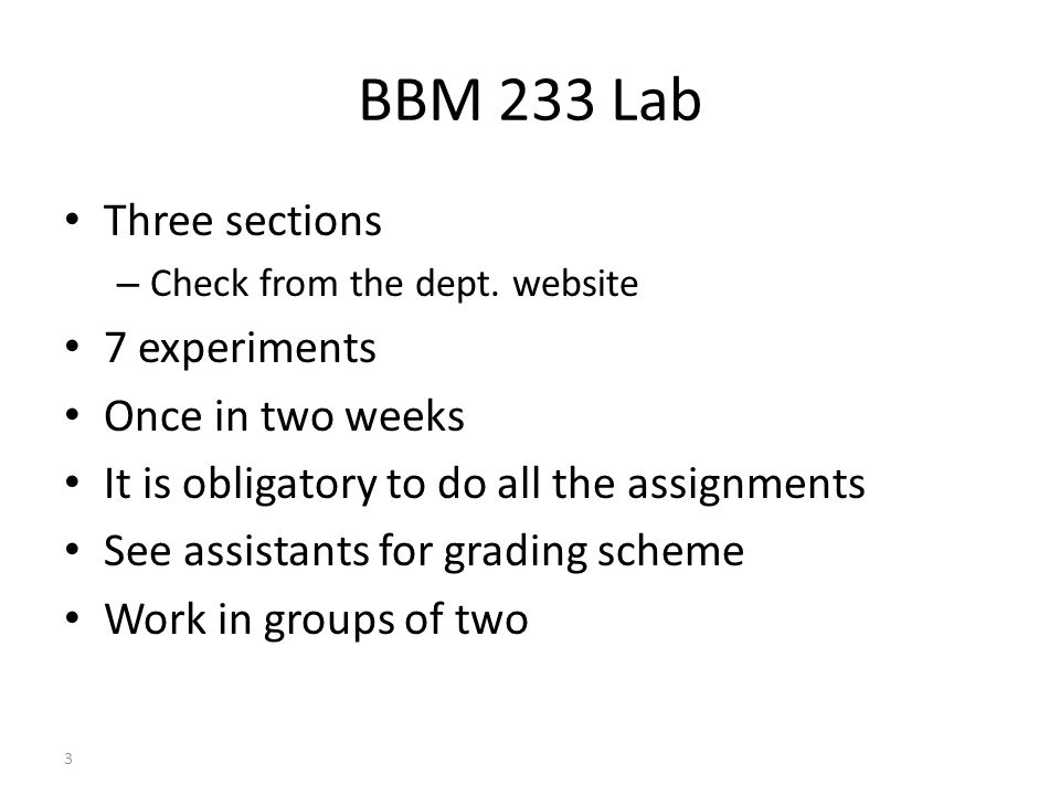 3 BBM 233 Lab Three sections – Check from the dept.
