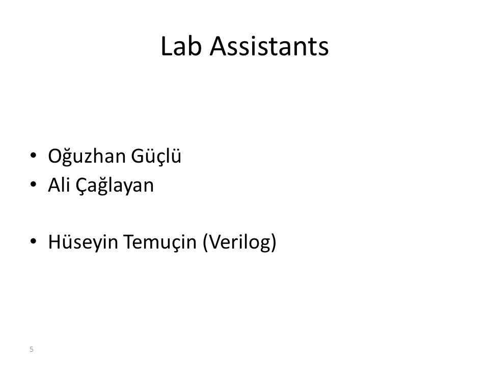 5 Lab Assistants Oğuzhan Güçlü Ali Çağlayan Hüseyin Temuçin (Verilog)
