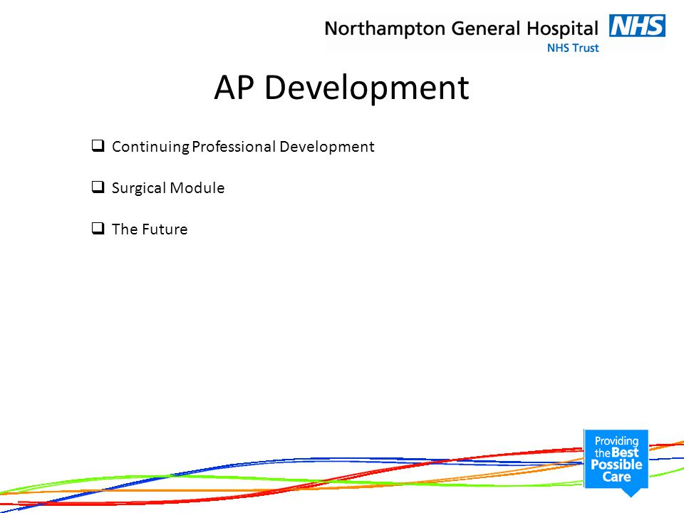 Roles within the: Neonatal unit, day case surgery & continuing healthcare AP Conference.