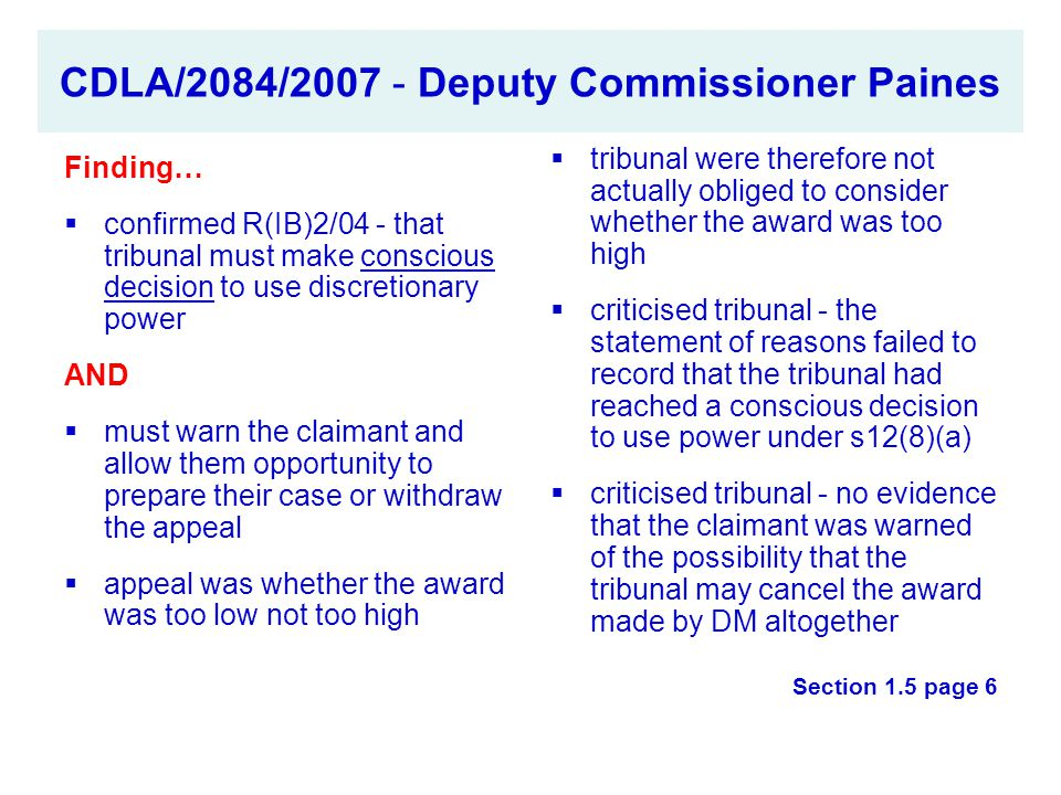 CDLA/2084/2007 - Deputy Commissioner Paines Finding…  confirmed R(IB)2/04 - that tribunal must make conscious decision to use discretionary power AND