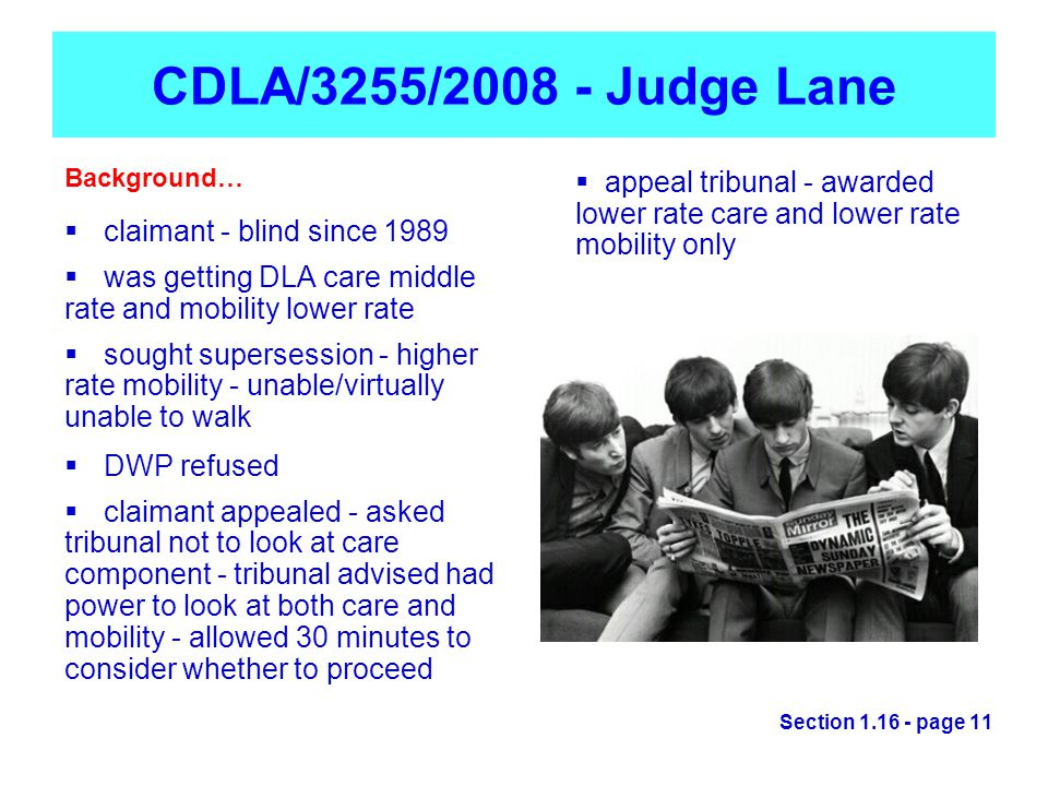 CDLA/3255/2008 - Judge Lane Background…  claimant - blind since 1989  was getting DLA care middle rate and mobility lower rate  sought supersession