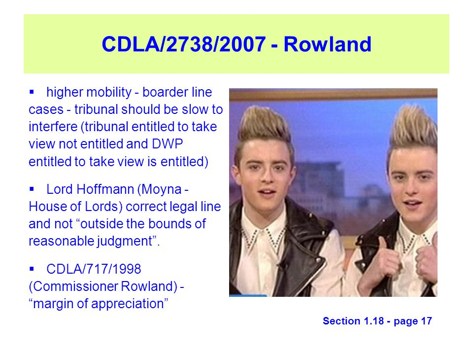 CDLA/2738/2007 - Rowland  higher mobility - boarder line cases - tribunal should be slow to interfere (tribunal entitled to take view not entitled an