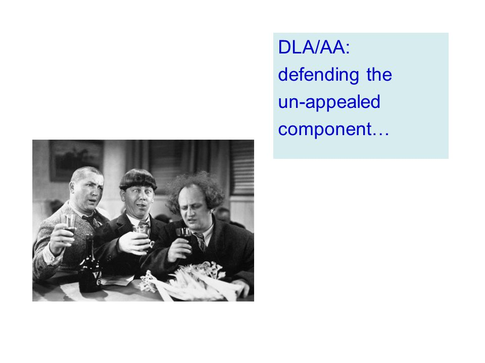 DLA/AA: defending the un-appealed component…