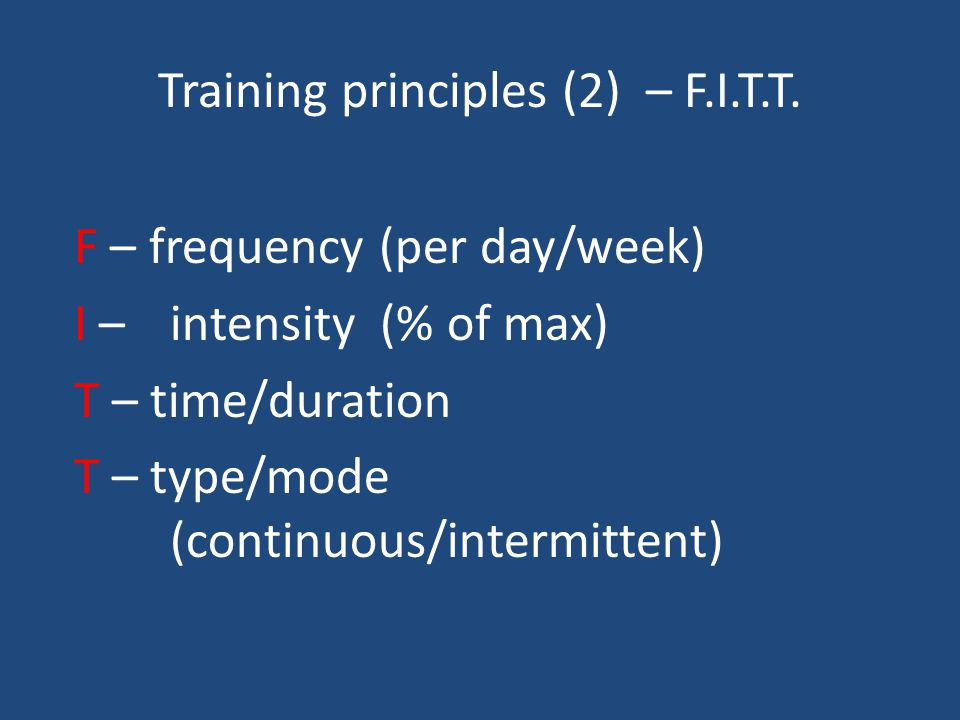Training principles (1) Specificity – relevant to task – energy system, body area, movement Progression – more intensity/ frequency/ duration Over-tra