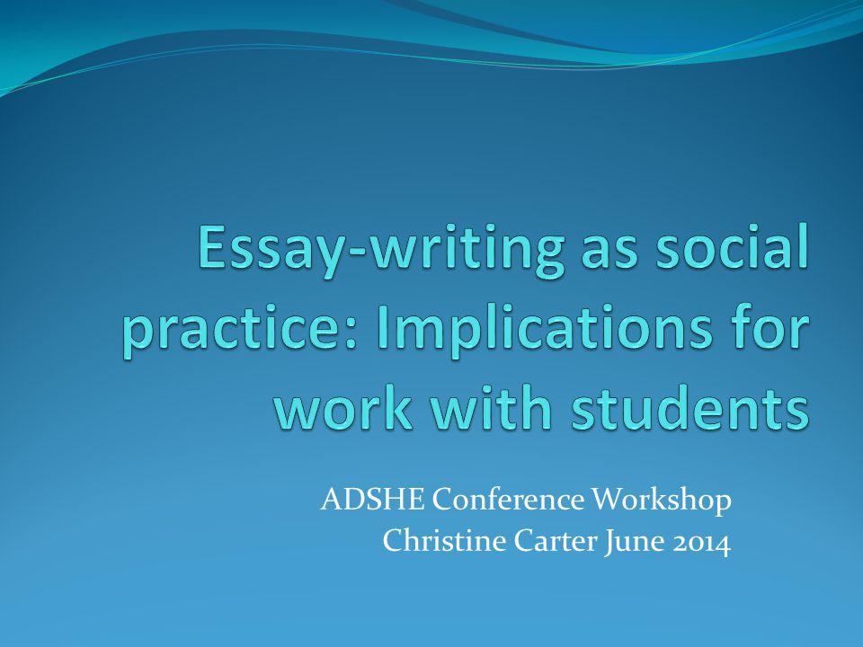 ADSHE Conference Workshop Christine Carter June 2014