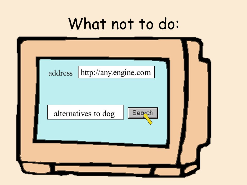 What not to do: http://any.engine.com alternatives to dog address