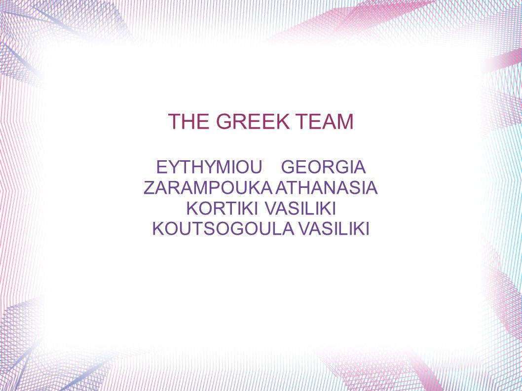 THE GREEK TEAM EYTHYMIOU GEORGIA ZARAMPOUKA ATHANASIA KORTIKI VASILIKI KOUTSOGOULA VASILIKI