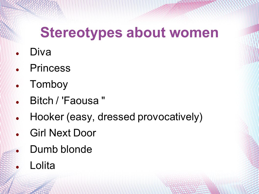 Stereotypes about women Diva Princess Tomboy Bitch / 'Faousa