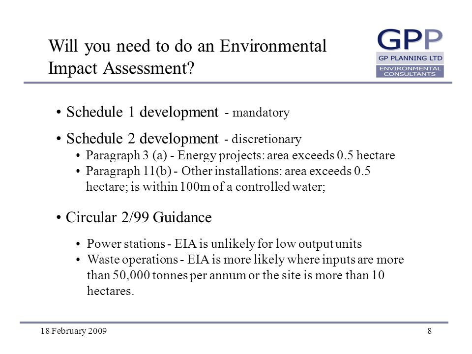 18 February 20098 Will you need to do an Environmental Impact Assessment.