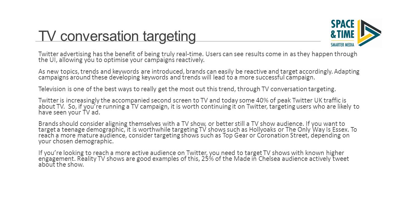 TV conversation targeting Twitter advertising has the benefit of being truly real-time.