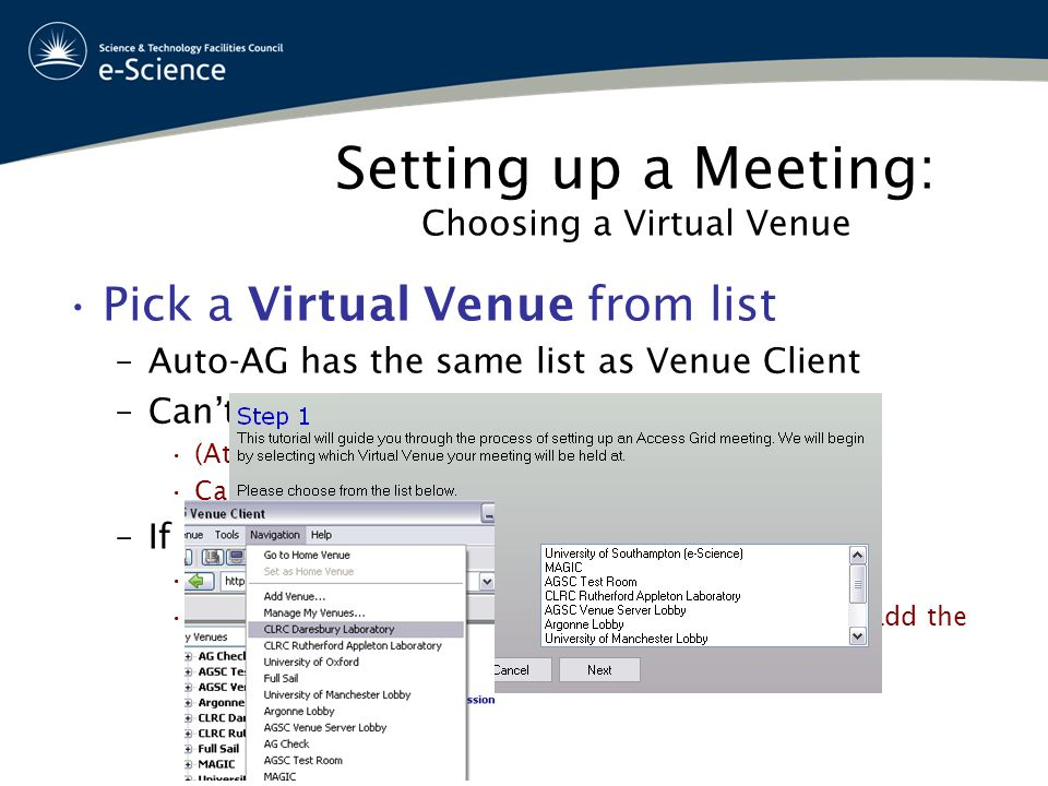 Setting up a Meeting: Choosing a Virtual Venue Pick a Virtual Venue from list –Auto-AG has the same list as Venue Client –Can't find your Virtual Venue.