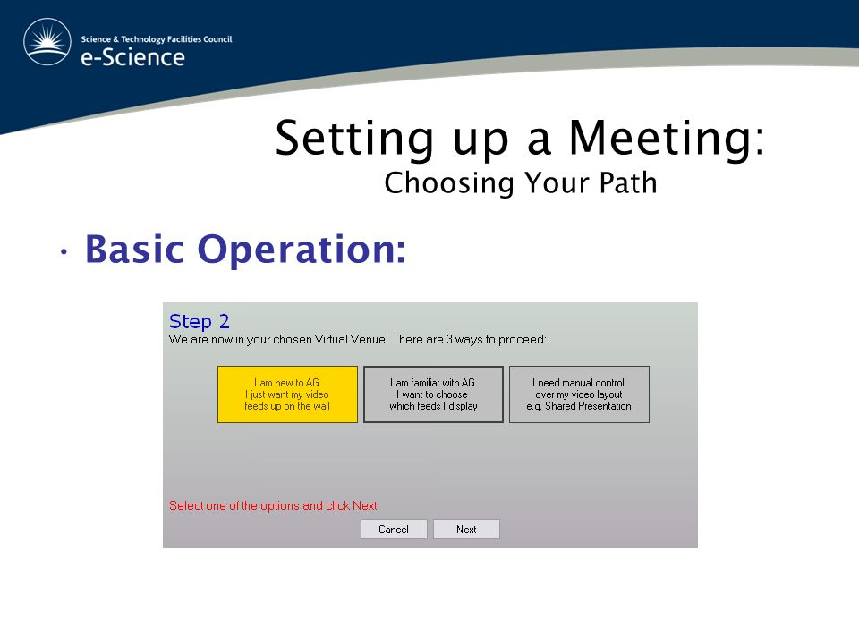 Setting up a Meeting: Choosing Your Path Basic Operation: