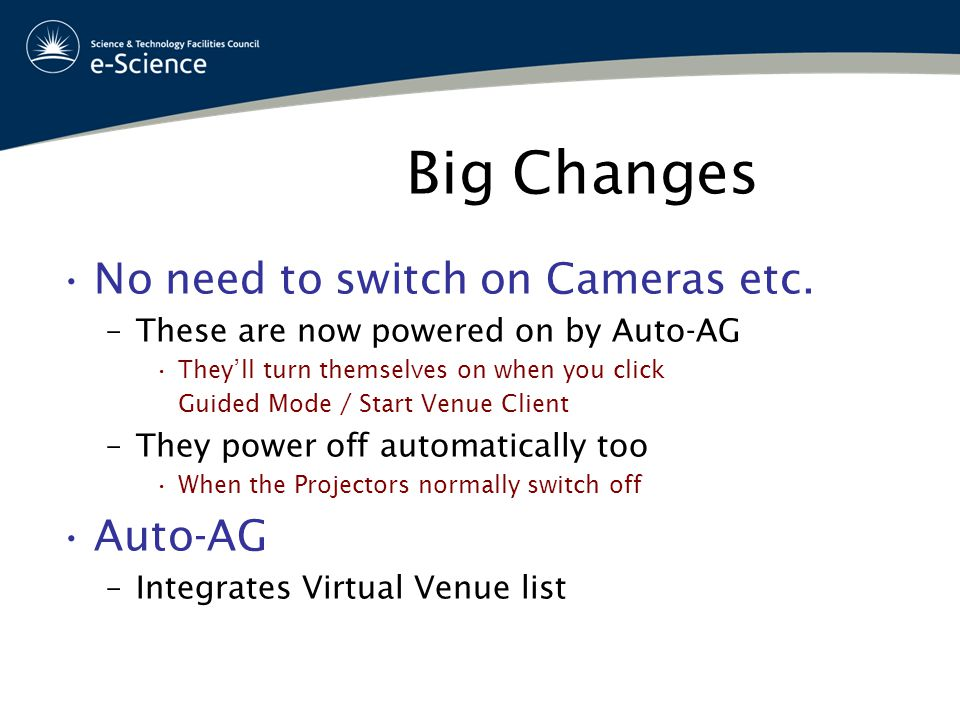 Big Changes No need to switch on Cameras etc.