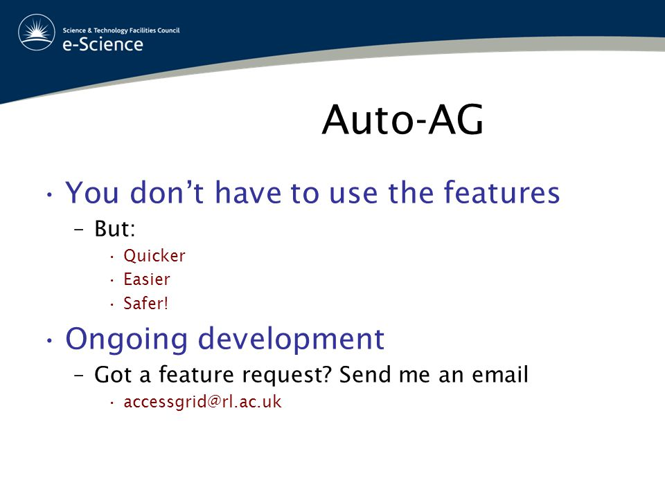 Auto-AG You don't have to use the features –But: Quicker Easier Safer.