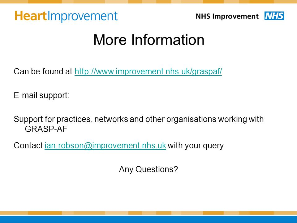 More Information Can be found at    support: Support for practices, networks and other organisations working with GRASP-AF Contact with your Any Questions