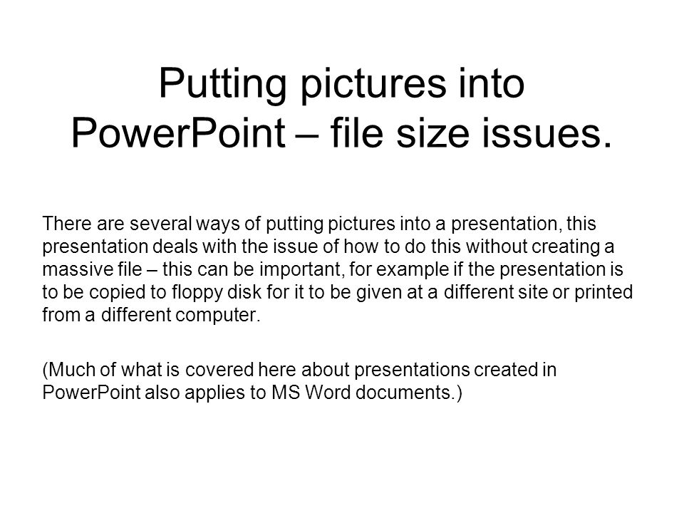 Putting pictures into PowerPoint – file size issues.