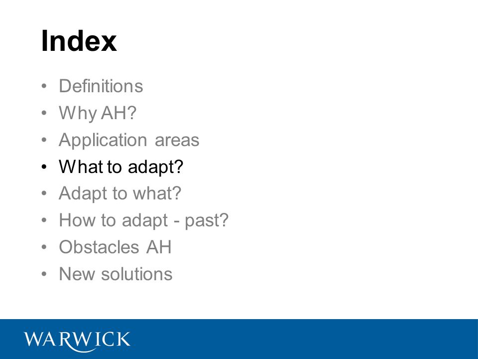 Index Definitions Why AH. Application areas What to adapt.