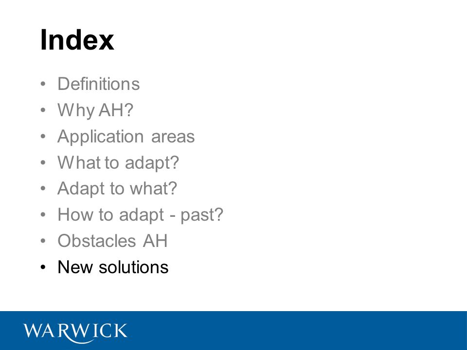 Index Definitions Why AH.Application areas What to adapt.