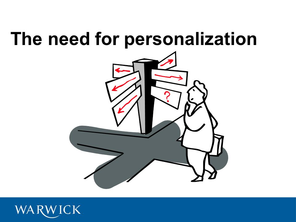 The need for personalization