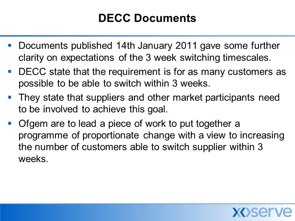 DECC Documents  Documents published 14th January 2011 gave some further clarity on expectations of the 3 week switching timescales.