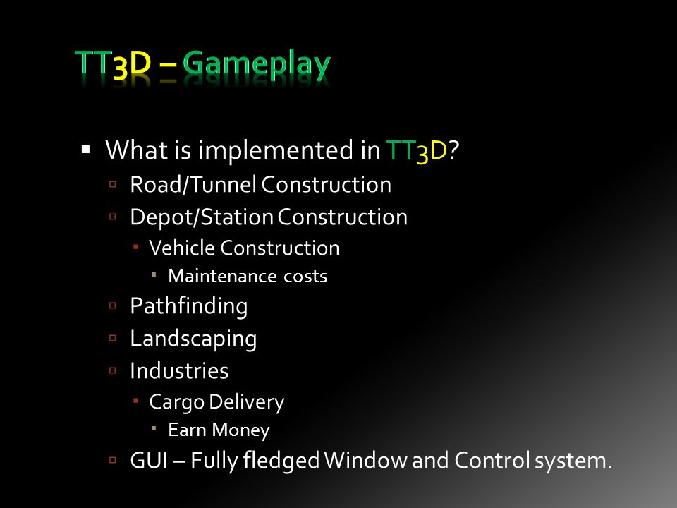  What is implemented in TT3D.
