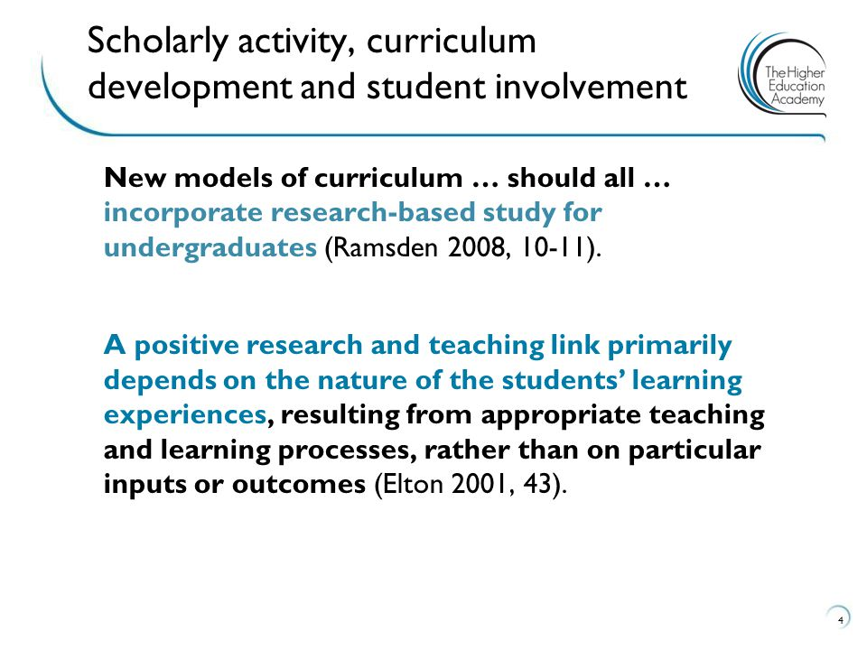 New models of curriculum … should all … incorporate research-based study for undergraduates (Ramsden 2008, 10-11). A positive research and teaching li