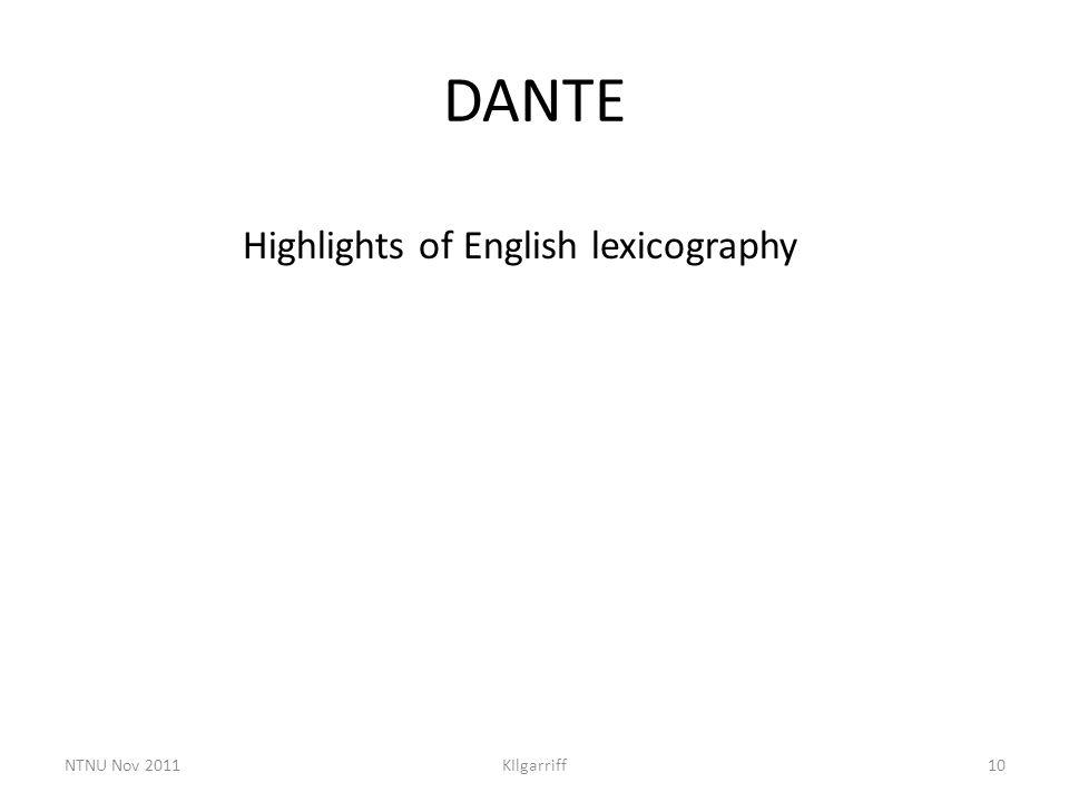 DANTE Highlights of English lexicography NTNU Nov 2011KIlgarriff10