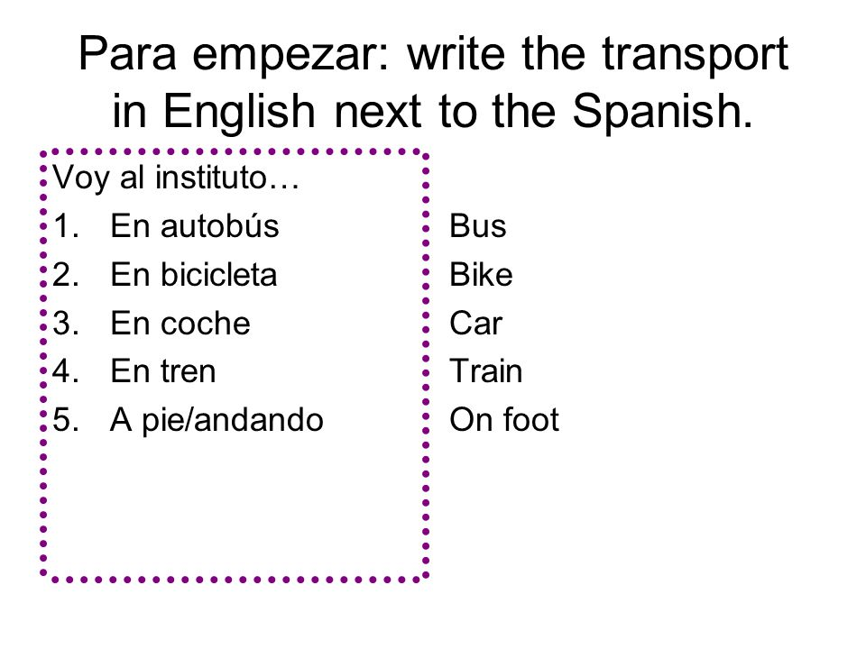 Para empezar: write the transport in English next to the Spanish.