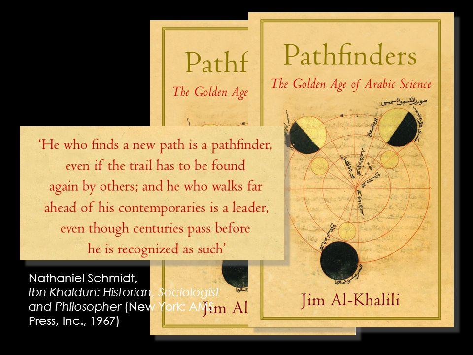 Nathaniel Schmidt, Ibn Khaldun: Historian, Sociologist and Philosopher (New York: AMS Press, Inc., 1967)