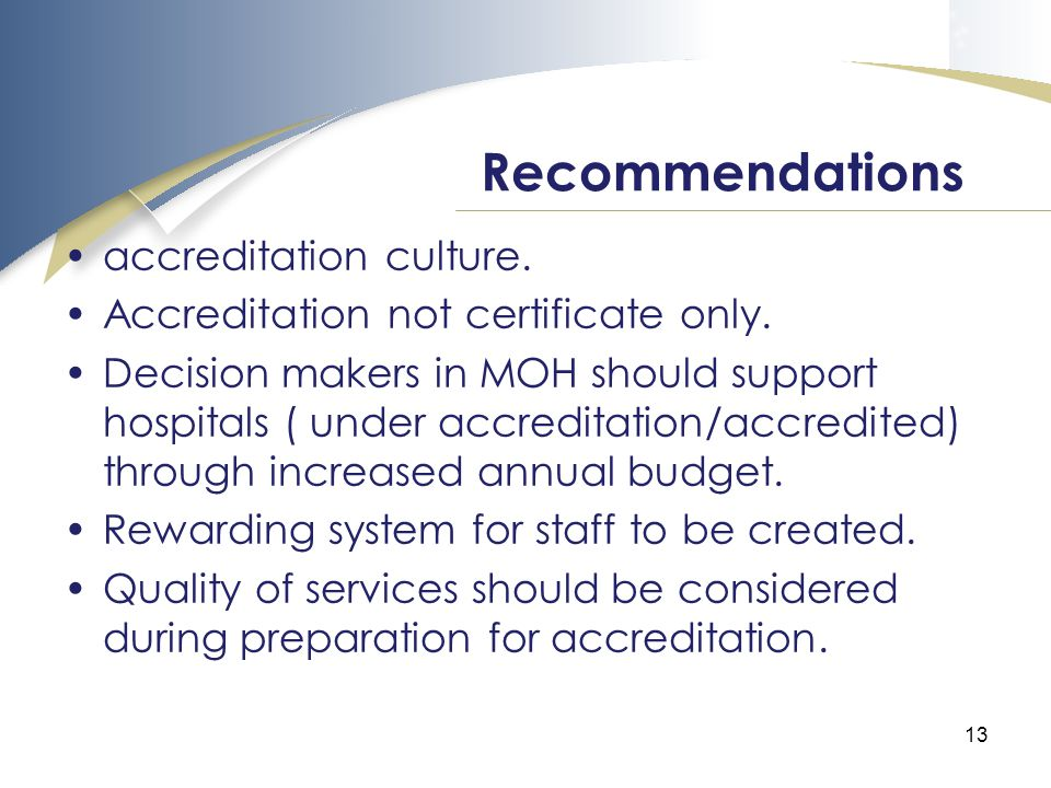 13 Recommendations accreditation culture. Accreditation not certificate only.