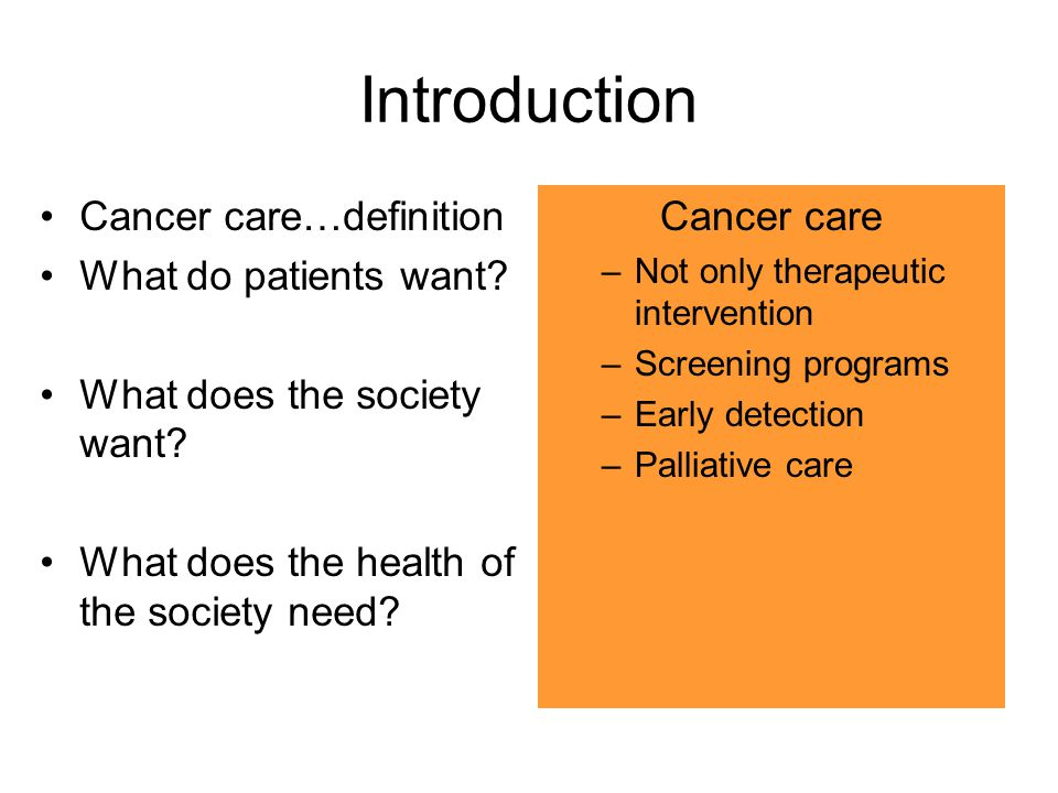 Introduction Cancer care…definition What do patients want.
