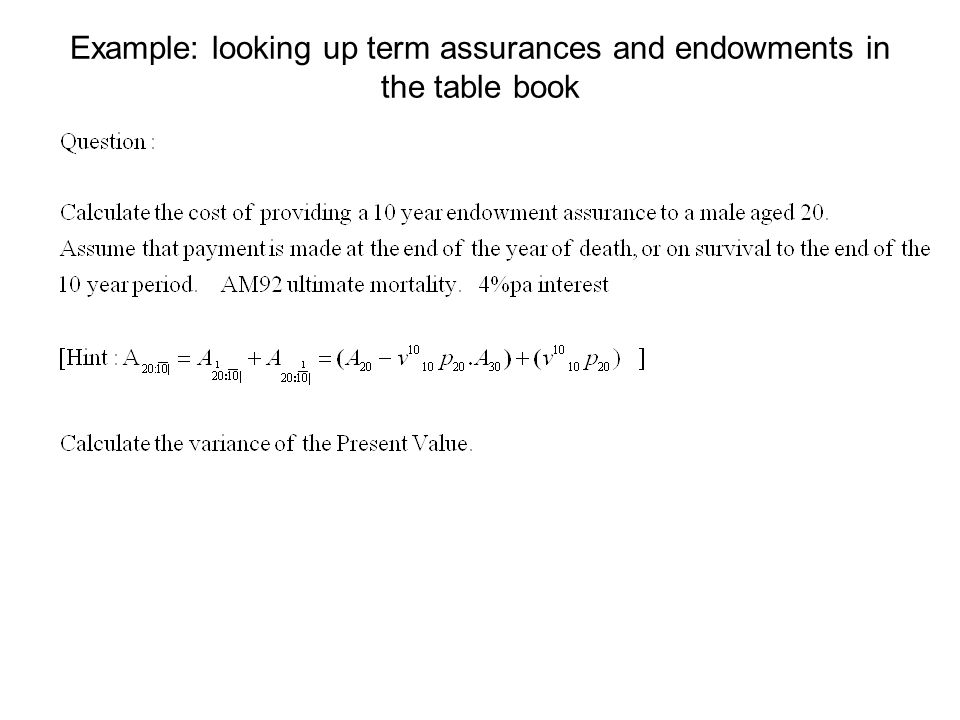 Example: looking up term assurances and endowments in the table book