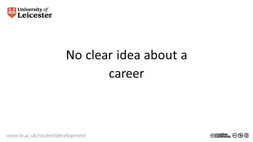 No clear idea about a career