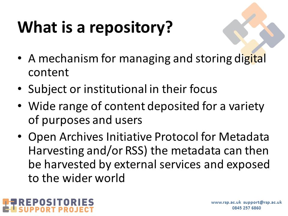 www.rsp.ac.uk support@rsp.ac.uk 0845 257 6860 What is a repository.