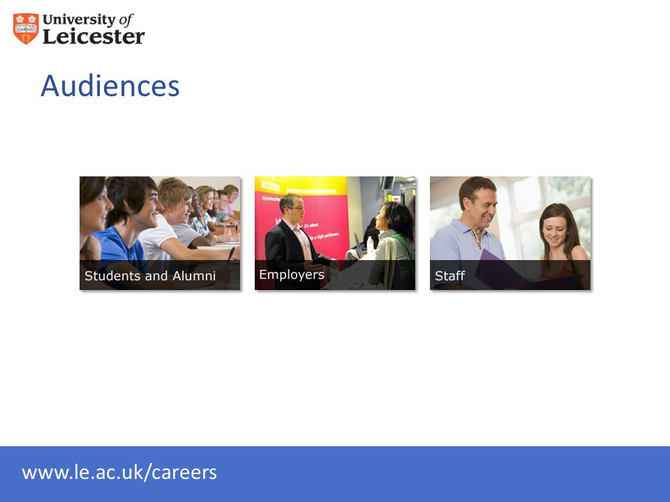 www.le.ac.uk/careers Audiences