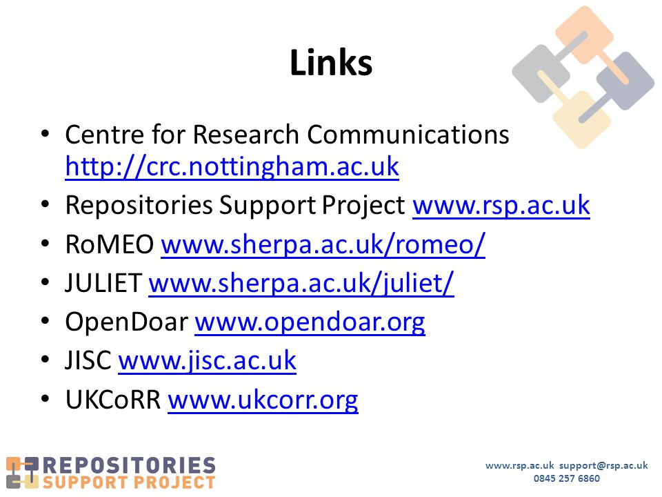 www.rsp.ac.uk support@rsp.ac.uk 0845 257 6860 Links Centre for Research Communications http://crc.nottingham.ac.uk http://crc.nottingham.ac.uk Reposit