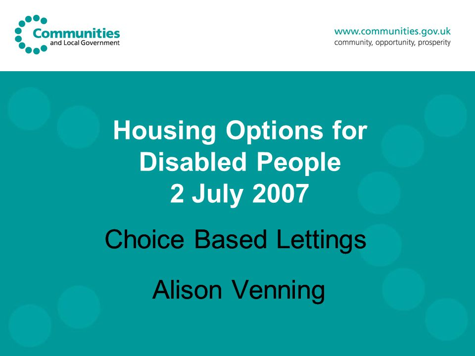 Housing Options for Disabled People 2 July 2007 Choice Based Lettings Alison Venning Choice Based Lettings Alison Venning