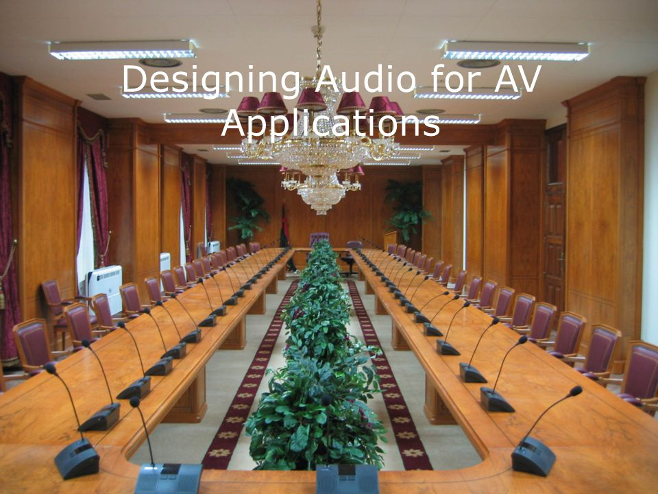Designing Audio for AV Applications